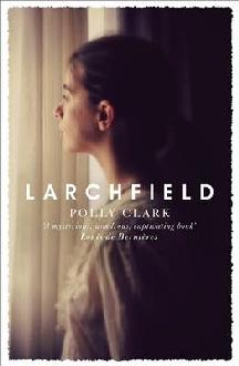 Larchfield by Polly Clark